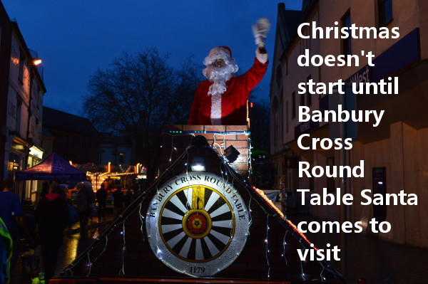 Christmas doesn't start until Banbury Cross Round Table Santa comes to visit. All the Santa dates and the routes for 2016
