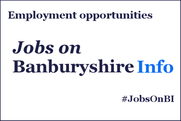 Job hunting? Check out the latest job vacancies by visiting the Banburyshire job page