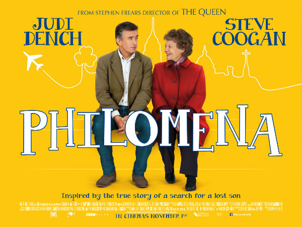 Philomena is a 2013 drama film directed by Stephen Frears, based on the book The Lost Child of Philomena
