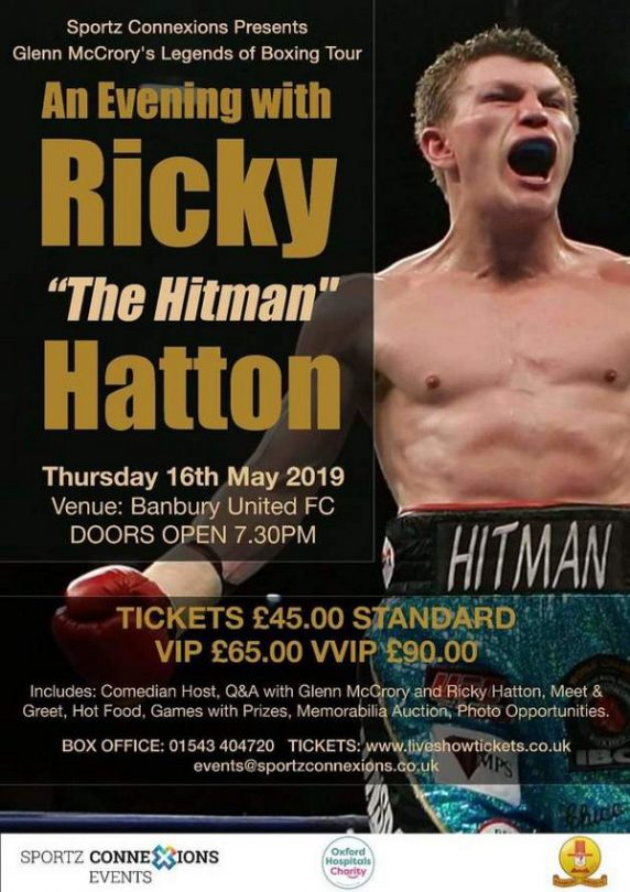 "Glenn McCrory's Legends of Boxing Show- ""An Evening With Ricky Hatton"" Thursday 16th May 2019 at Banbury United FC."