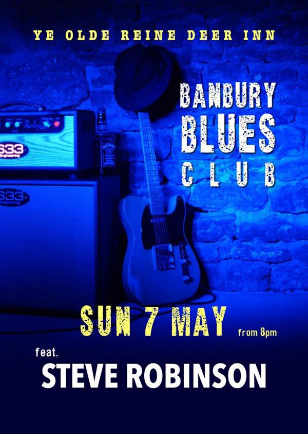 Banbury Blues Club with Steve Robinson.