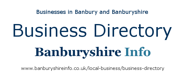 Need a local business? Businesses in and around Banbury and Banburyshire directory page.