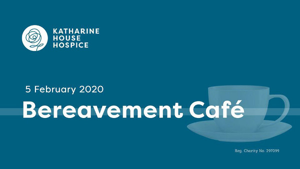 Bereavement Café Hosted by Katharine House Hospice