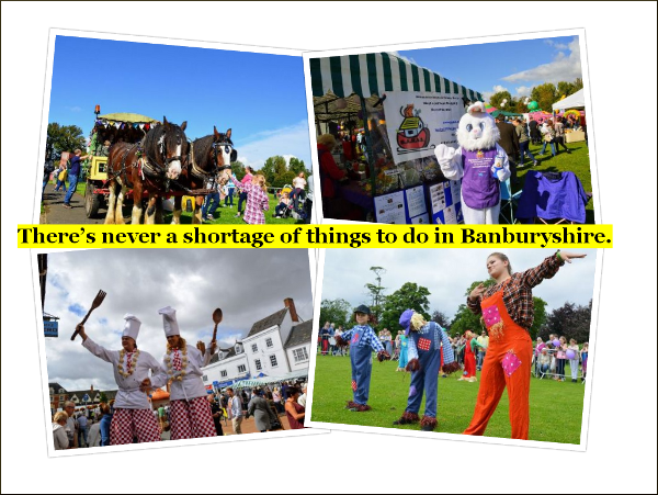 Bookmark our event listings for an up-to-the minute list of what's on in and around the Banbury area and never miss an event.