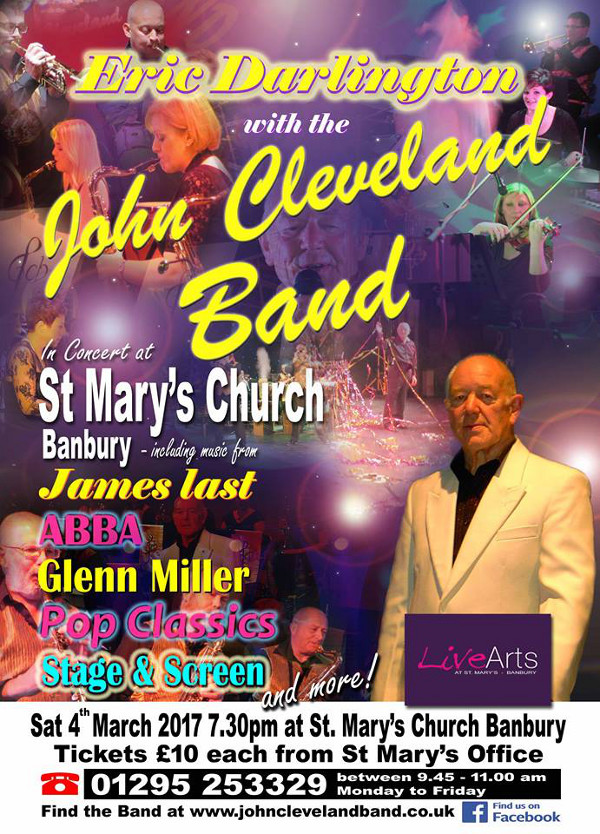 Eric Darlington with the John Cleveland Band In Concert at St Marys Church, Banbury, March 4th at 7.30pm.