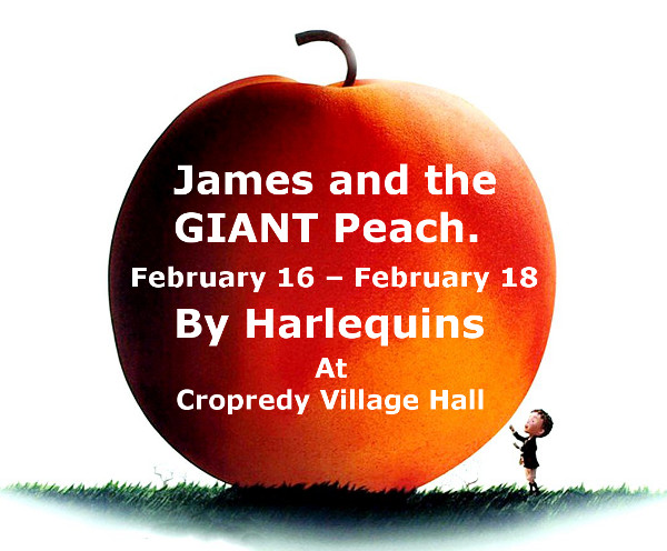 James and the Giant Peach. Hosted by Harlequins Cropredy