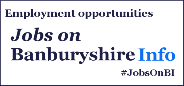 Want a job vacancy published? Then simply contact us for charges by emailing Banburyshire info