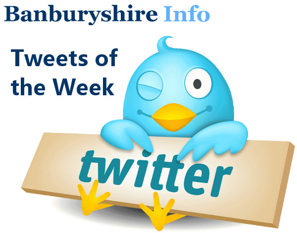 If you want YOUR Tweet featured in Tweets of the week, then simply add the hashtag #Banburyshire so we can easily find you. You never know we could pick yours.