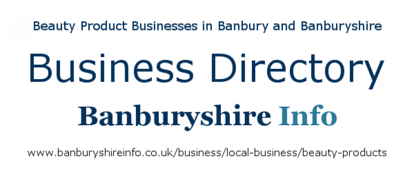 Based in the Banbury area, these beauty products specialists serve customers globally .