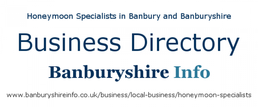 A directory to help you find the best honeymoon specialists based in the Banbury area.